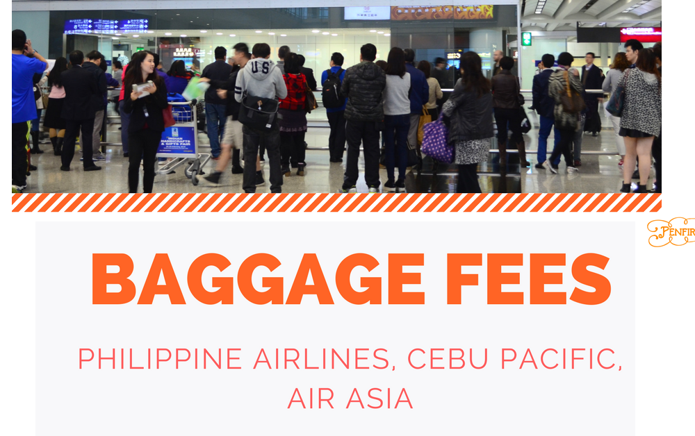 2017 baggage fees cebu pacific philippine airlines airasia